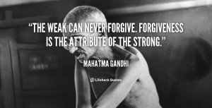 the-weak-can-never-forgive-forgiveness-is